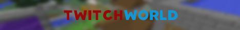 TwitchWorld
